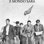 """""""Mondo è stato e mondo sarà"""" in uscita il romanzo dell'autore lucano Giuseppe Melillo"""